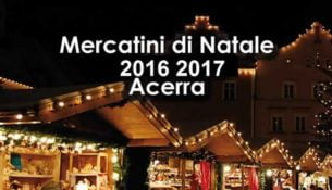 Acerra Mercatini di Natale 2017